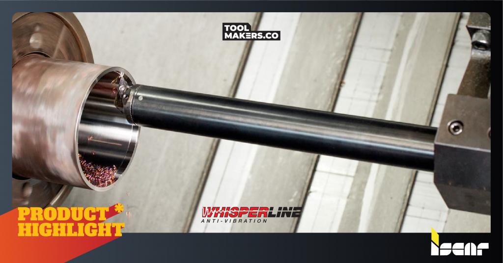 WHISPERLINE | Tools ลดการสั่นสะเทือนจาก Iscar ที่เงียบราวเสียงกระซิบ