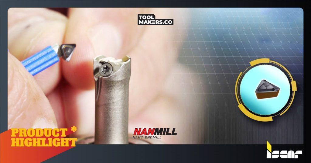 NANMILL | เม็ดมีดนาโนแบบถอดเปลี่ยนได้กับเอ็นมิลหลายคมตัดจาก ISCAR