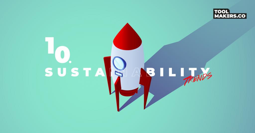 Sustainability: Top 10 เทรนด์ยั่งยืนโลกในมุมมองของอุตสาหกรรม