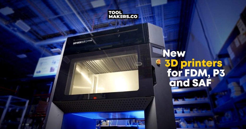 เครื่องพิมพ์ 3D ล่าสุดสำหรับแอปพลิเคชัน FDM, P3 และ SAF