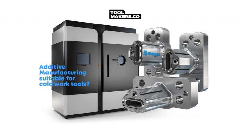 additive-manufacturing-suitable-for-cold-work-tools