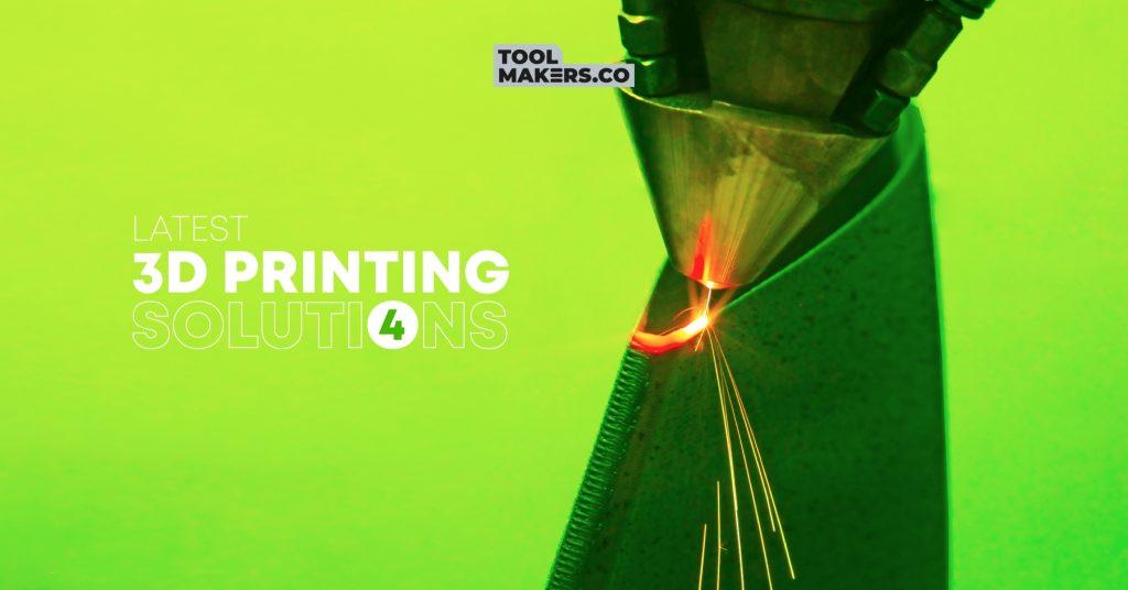 โซลูชันการพิมพ์ 3 มิติล่าสุด สำหรับผู้ผลิตเครื่องมือและแม่พิมพ์ (4)
