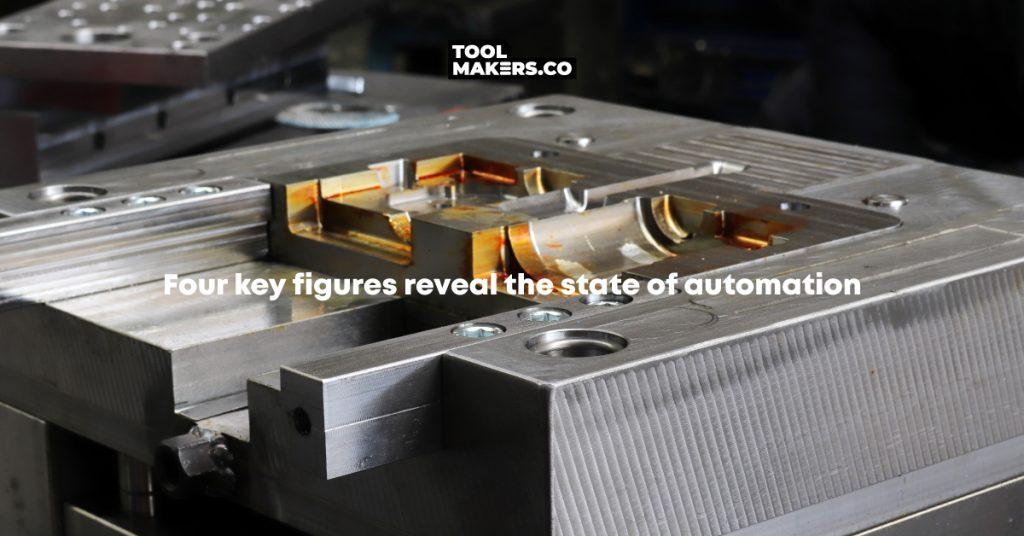 4 ตัวเลขหลักที่เผยให้เห็นถึงสถานะของระบบอัตโนมัติในอุตสาหกรรม เครื่องมือ กระสวน และการทำแม่พิมพ์