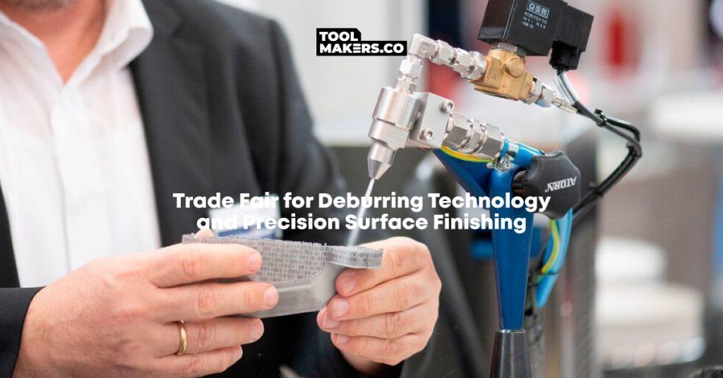 งานแสดงสินค้าสำหรับเทคโนโลยีการลบคมและการตกแต่งพื้นผิว จัดขึ้นในเดือนตุลาคม 2021
