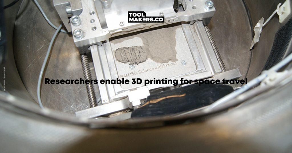 นักวิจัยทำให้การพิมพ์สามมิติสามารถใช้ได้กับการเดินทางอวกาศ