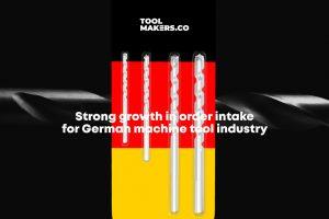 การเติบโตที่แข็งแกร่งในปริมาณคำสั่งซื้อที่ได้รับของอุตสาหกรรมเครื่องมือกลเยอรมัน
