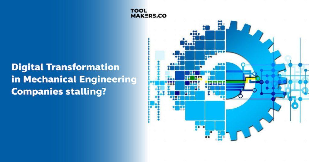 Digital Transformation  ในวิศวกรรมเครื่องกลกำลังหยุดชะงักหรือไม่?
