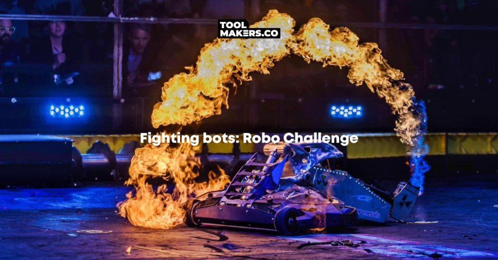 Robo Challenge จัดการกับโปรเจ็กต์สุดโหดในการแข่งขัน 'หุ่นยนต์ต่อสู้' ได้อย่างไร